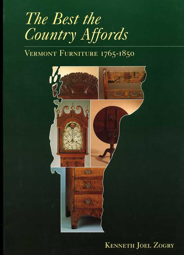 Image for The Best the Country Affords Vermont Furniture 1765-1850