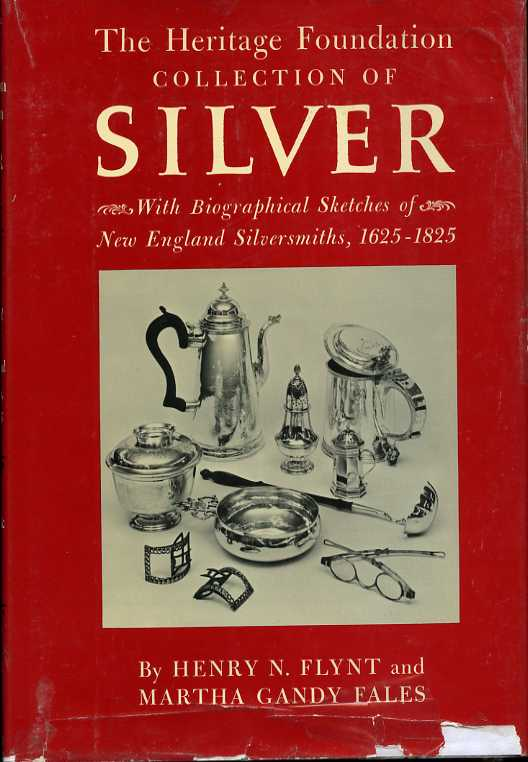 Image for The Heritage Foundation Collection of Silver, with Biographical Sketches of New England Silversmiths, 1625-1825
