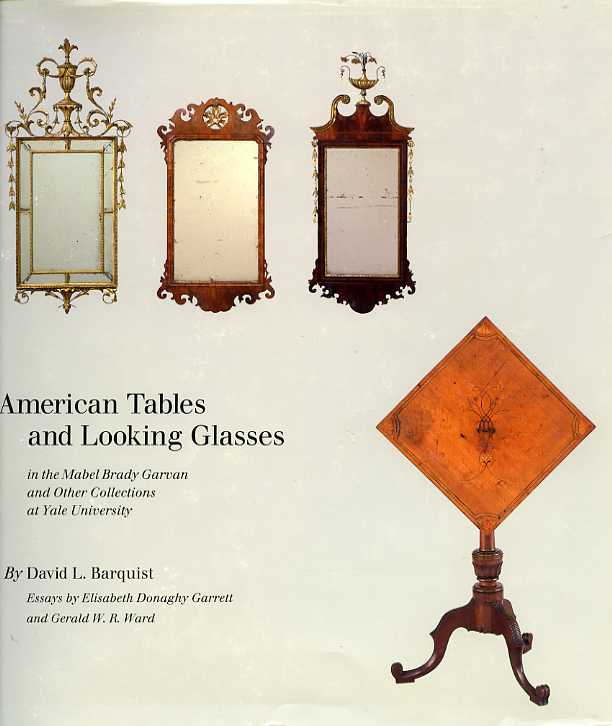 Image for American Tables and Looking Glasses: In the Mabel Brady Garvan and Other Collections at Yale University